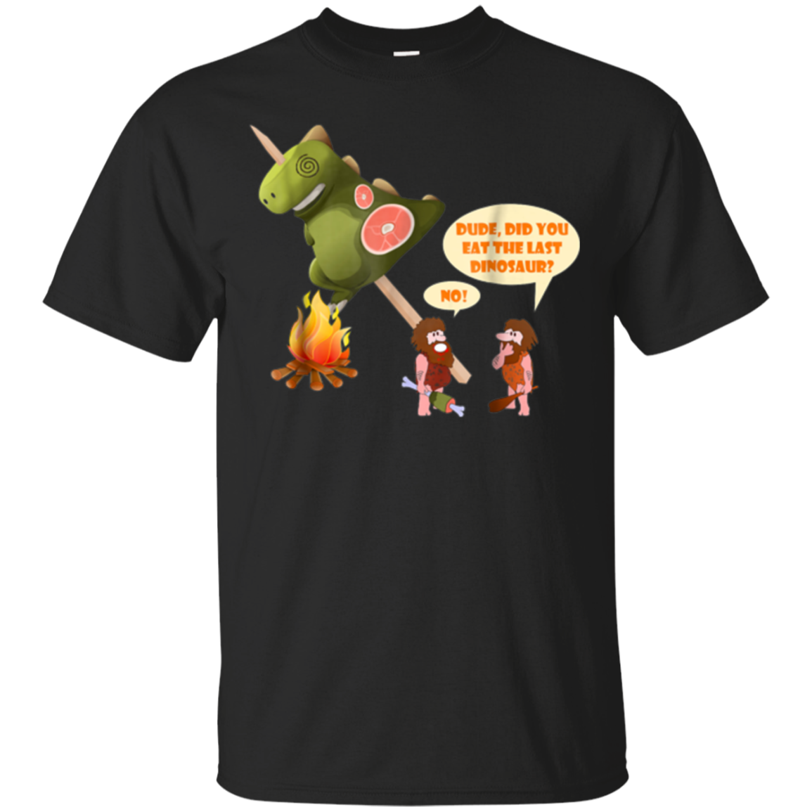 Dude Did You Eat The Last Dinosaur Funny Dinosaur T-Shirt
