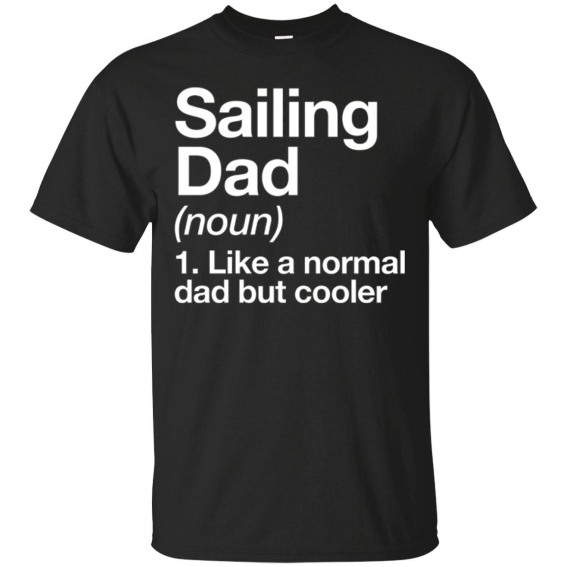 Sailing Dad Definition T-shirt Funny Sports Tee