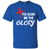 Image of To God Be The Glory Christian T-Shirt Gift
