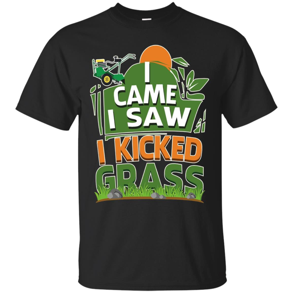 I Came I Saw I Kicked Grass Mowing Landscaper T-Shirt