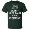 Image of Can't Keep Calm I'm A Drummer TShirt