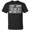 Image of I Don't Snore I Dream I'm A Motorcycle Long Sleeve Shirt