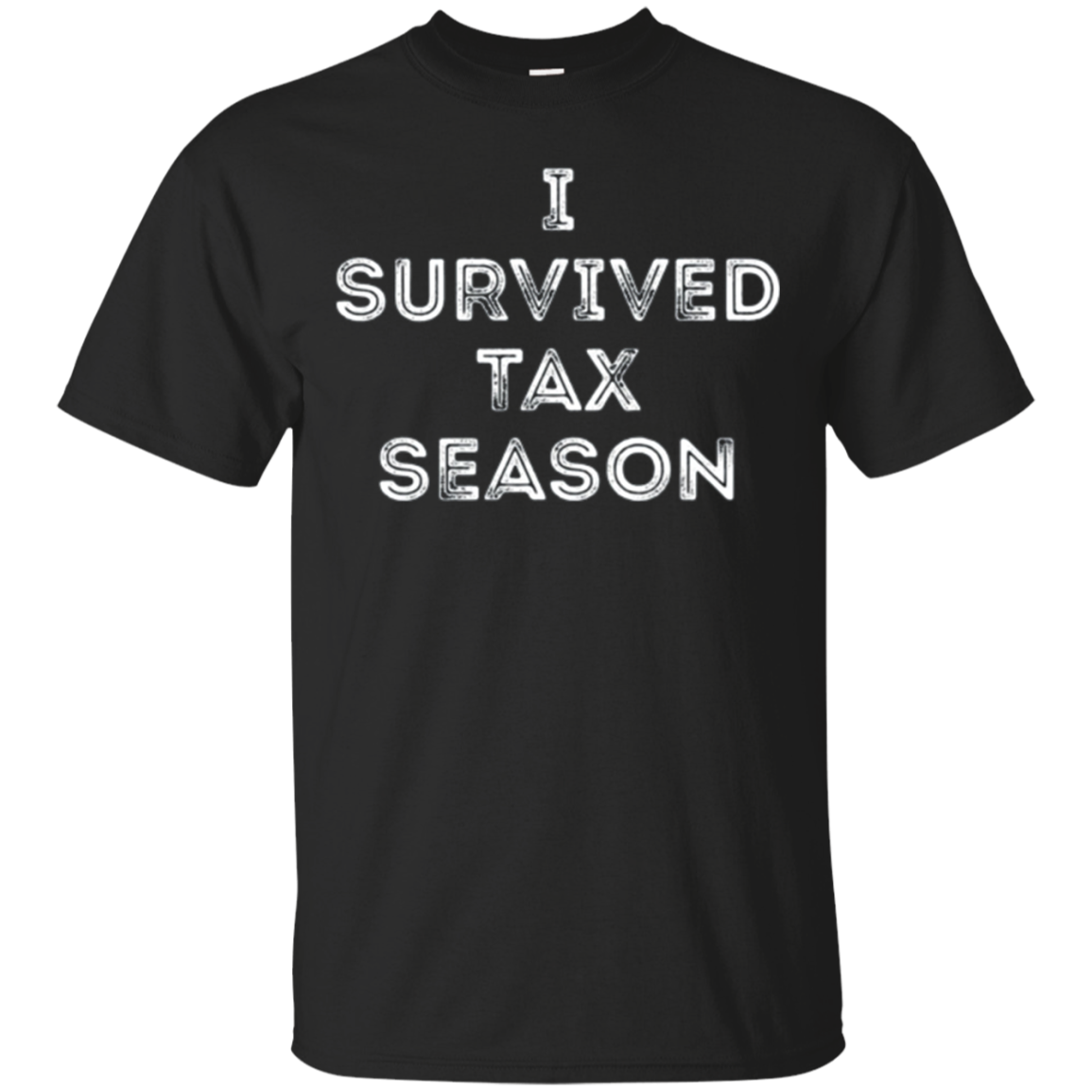 I Survived Tax Season funny accountancy quotes gift t-shirt