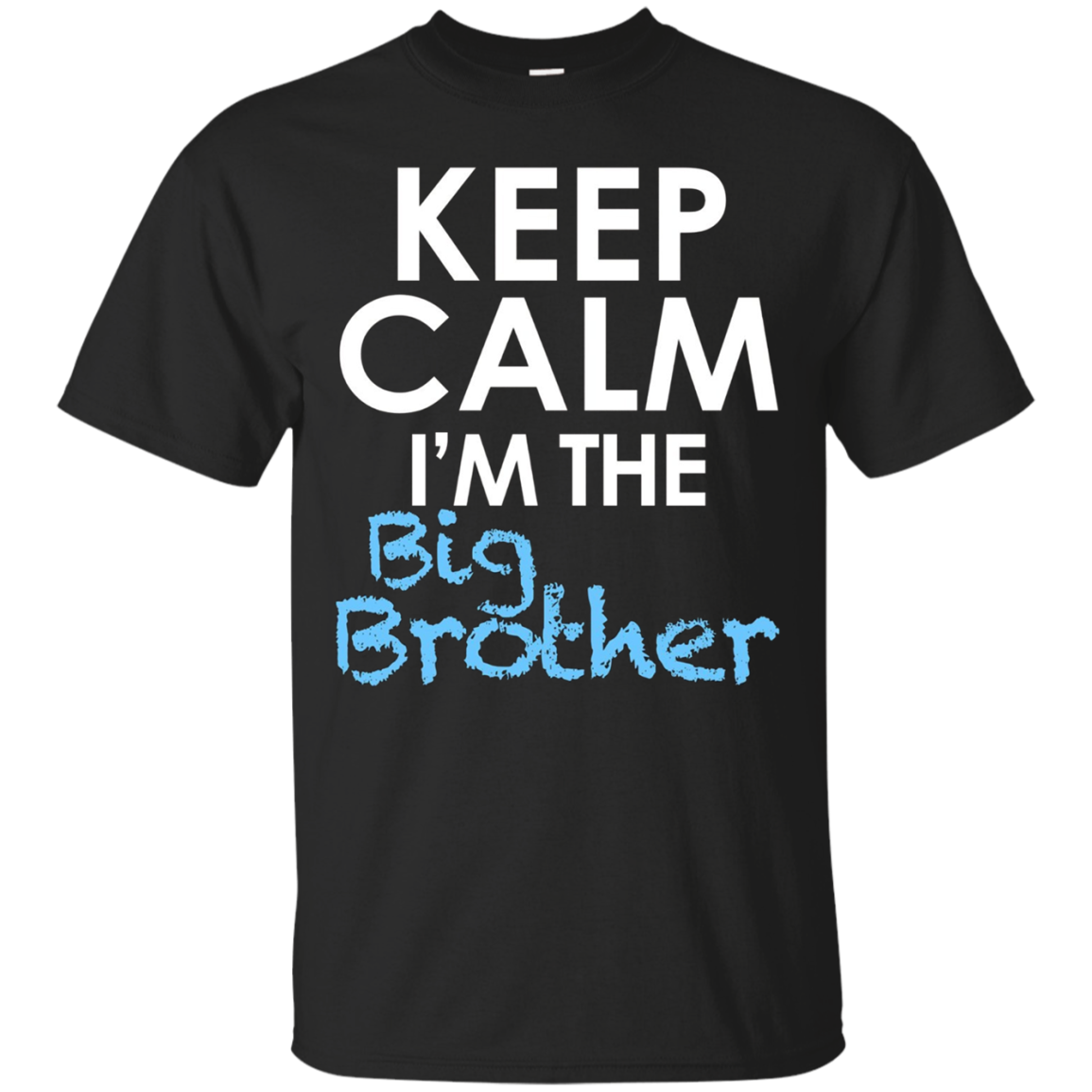 Keep Calm I'm The Big Brother T Shirt Older Brother Tee