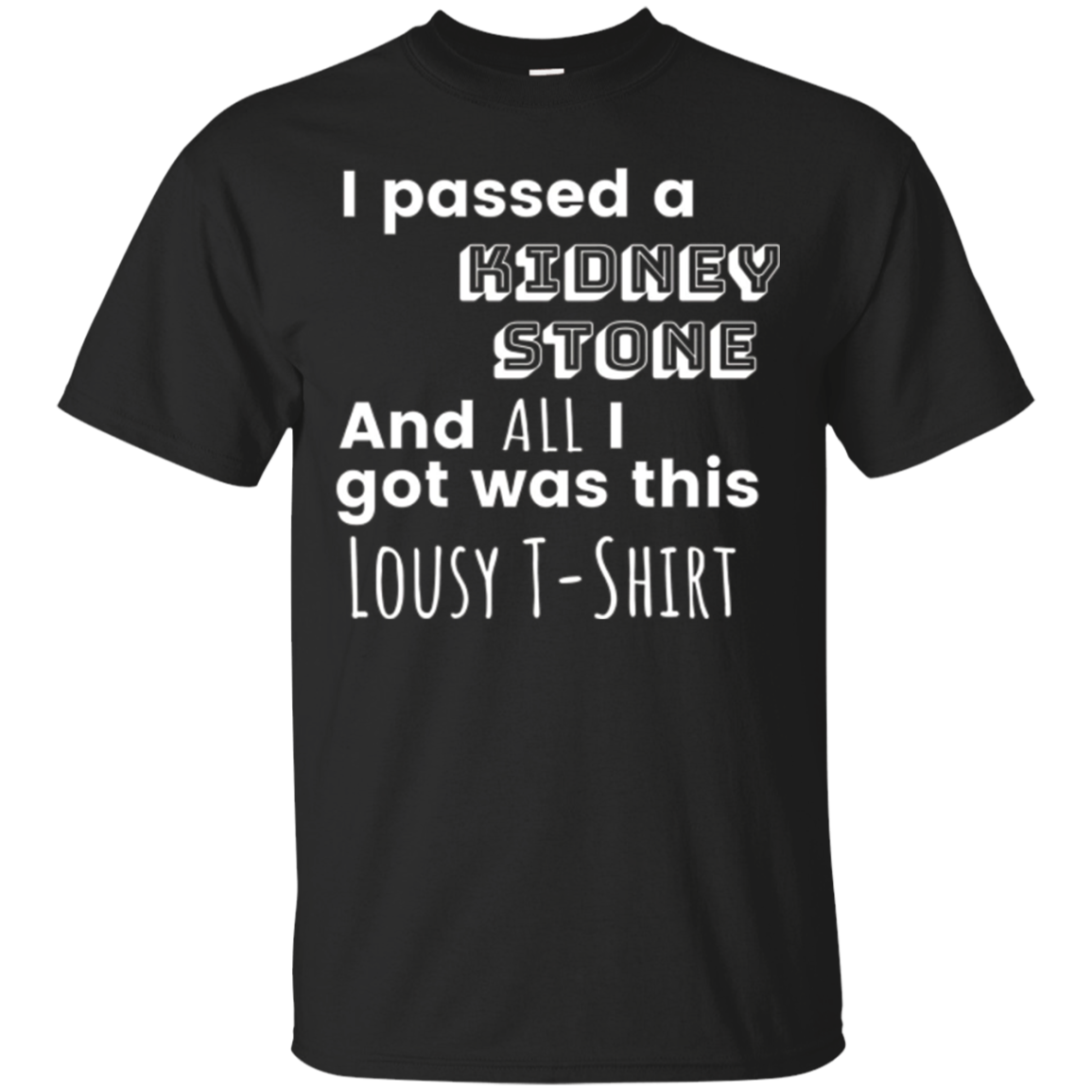 I Passed a Kidney Stone and All I got was this Lousy T-Shirt