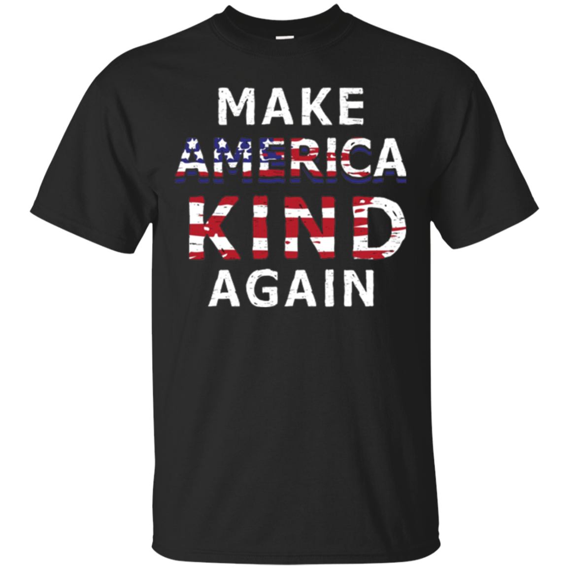 Make America Kind Again T-shirt, Anti-Trump July 4th Gift