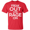 Image of Freak Out and Rage On T-shirt