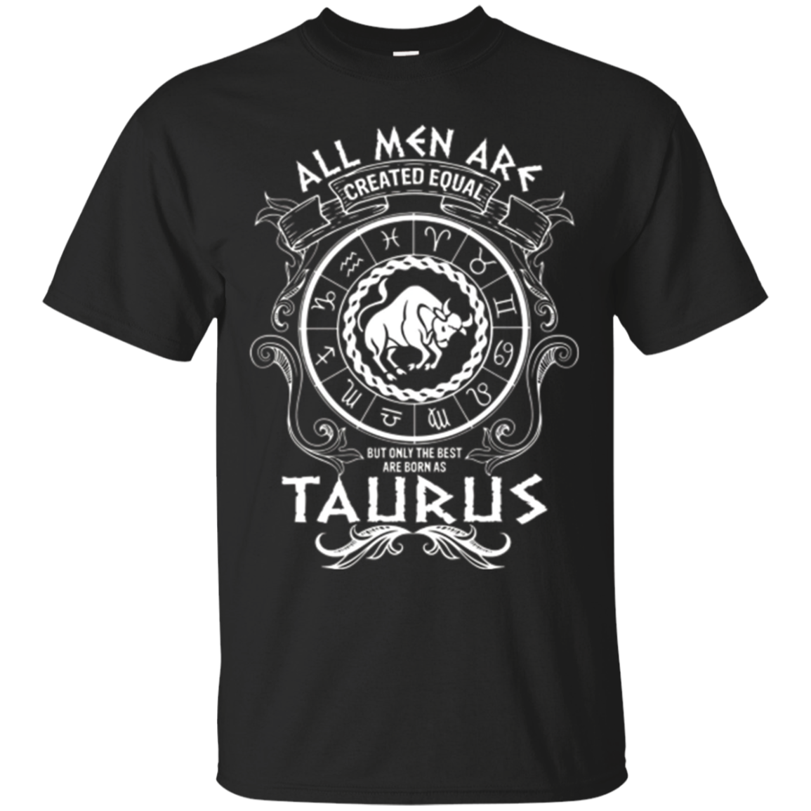 Mens All men are created equal Taurus Zodiac Sign T-Shirt