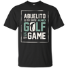Image of Abuelito My Name Golf My Game Golfing Shirt