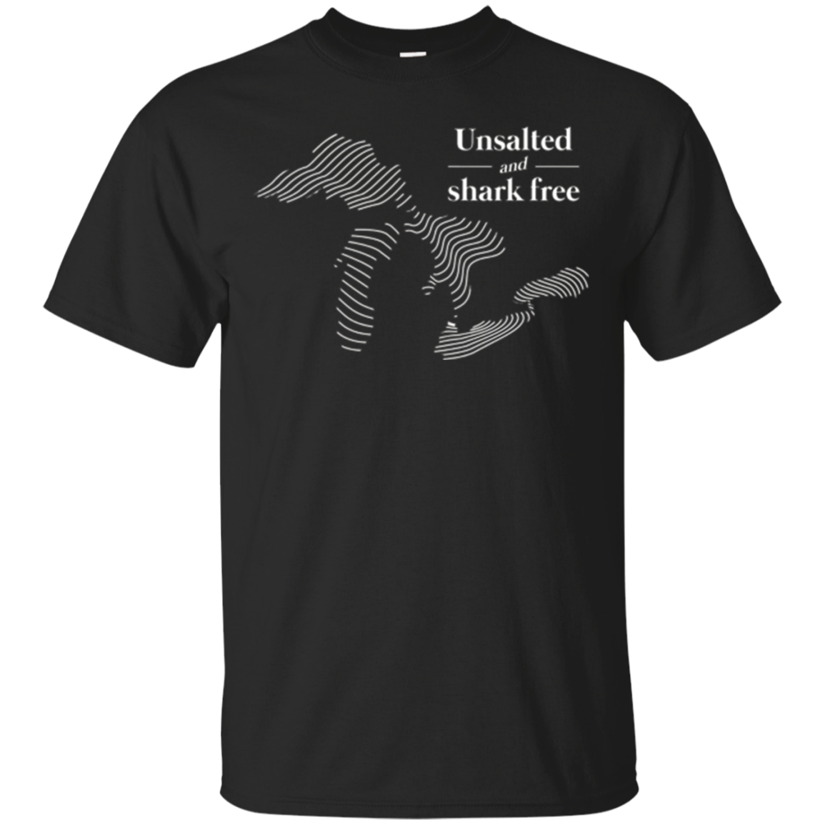 Unsalted and shark free Michigan Great Lakes T-Shirt