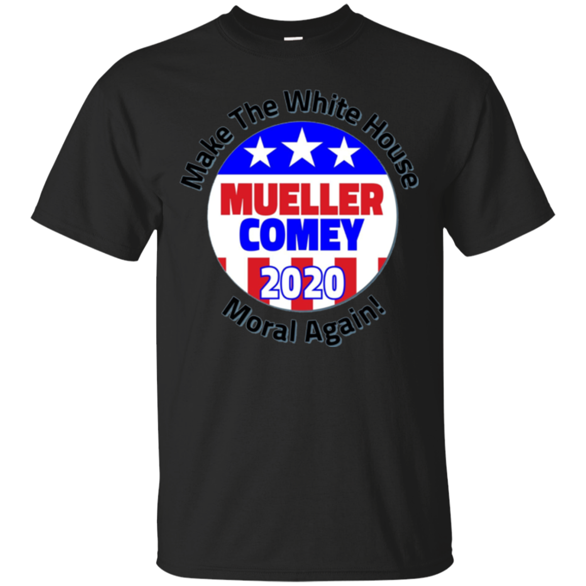Mueller Comey 2020 President Moral Again Button T-Shirt