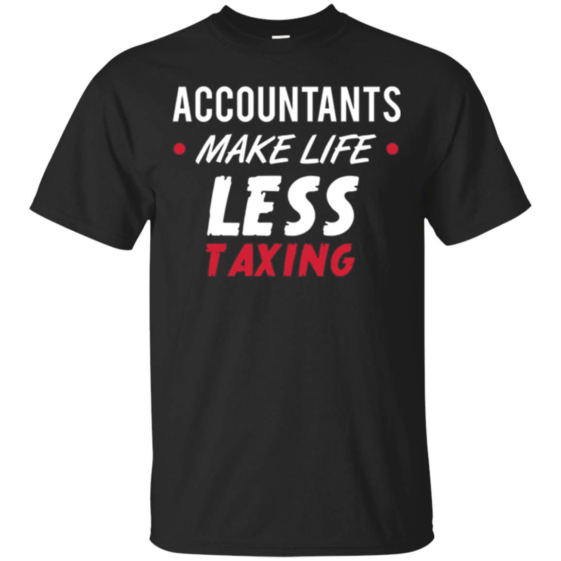 Funny Accountant CPA Long Sleeve Shirt Gift - Less Taxing
