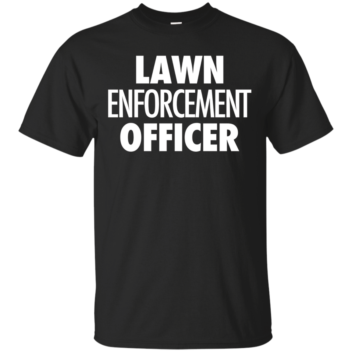 Lawn Enforcement Officer - Funny Gardening Quote T-Shirt