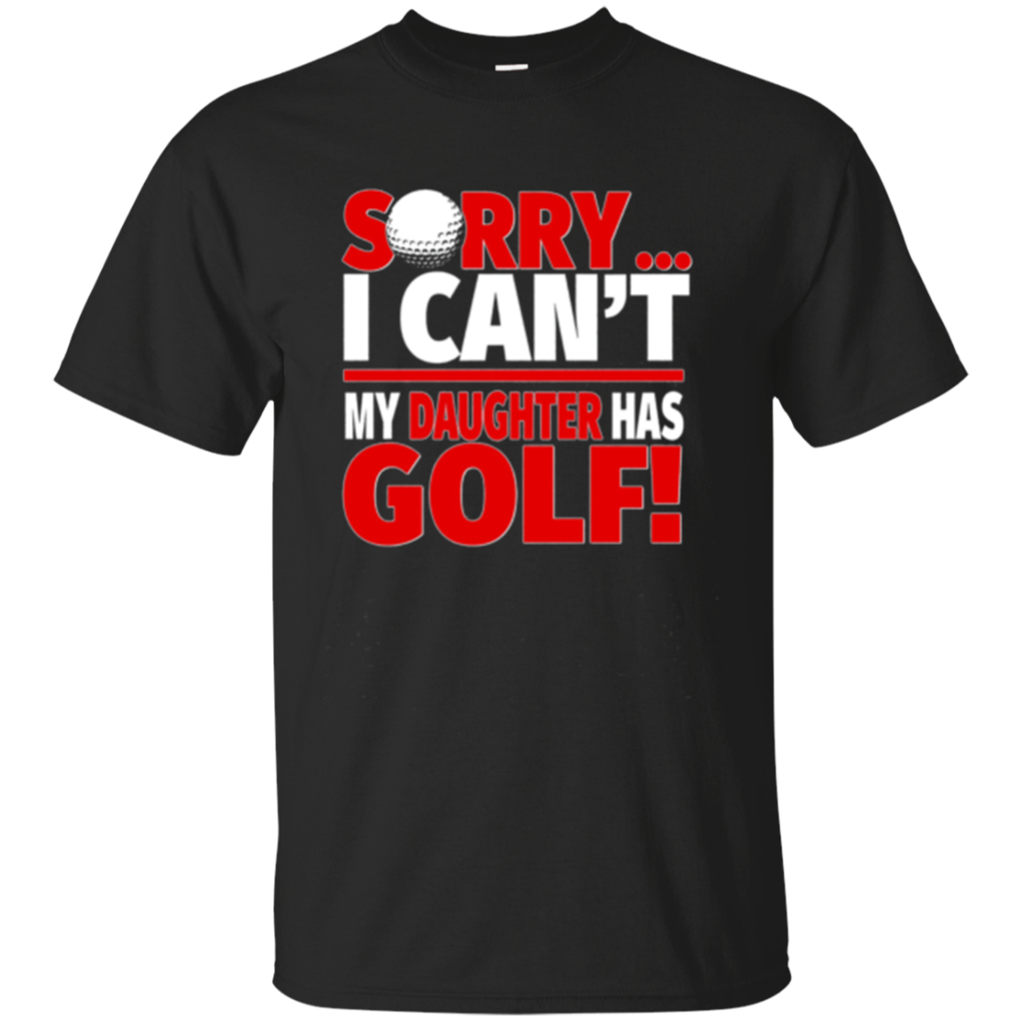 Golf Mom or Golf Dad Long Sleeve - Sorry I Can't Daughter
