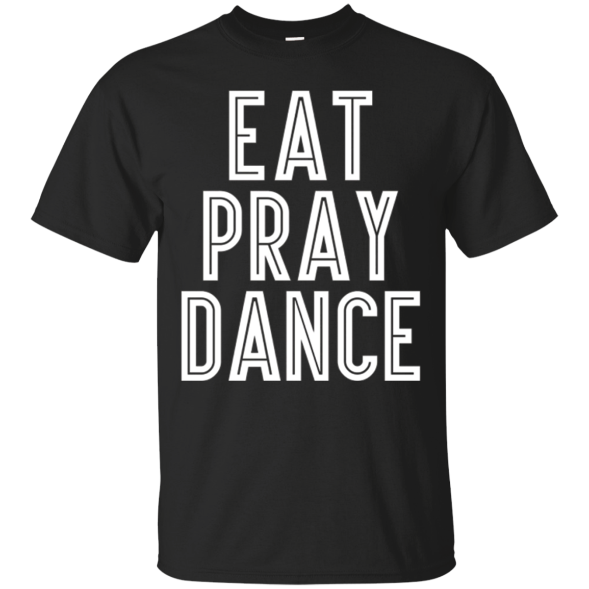 Eat Pray Dance T-Shirt