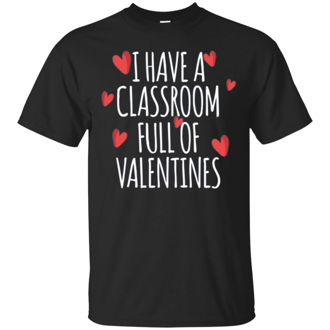 I Have A Classroom Full Of Valentines Long Sleeve Shirt