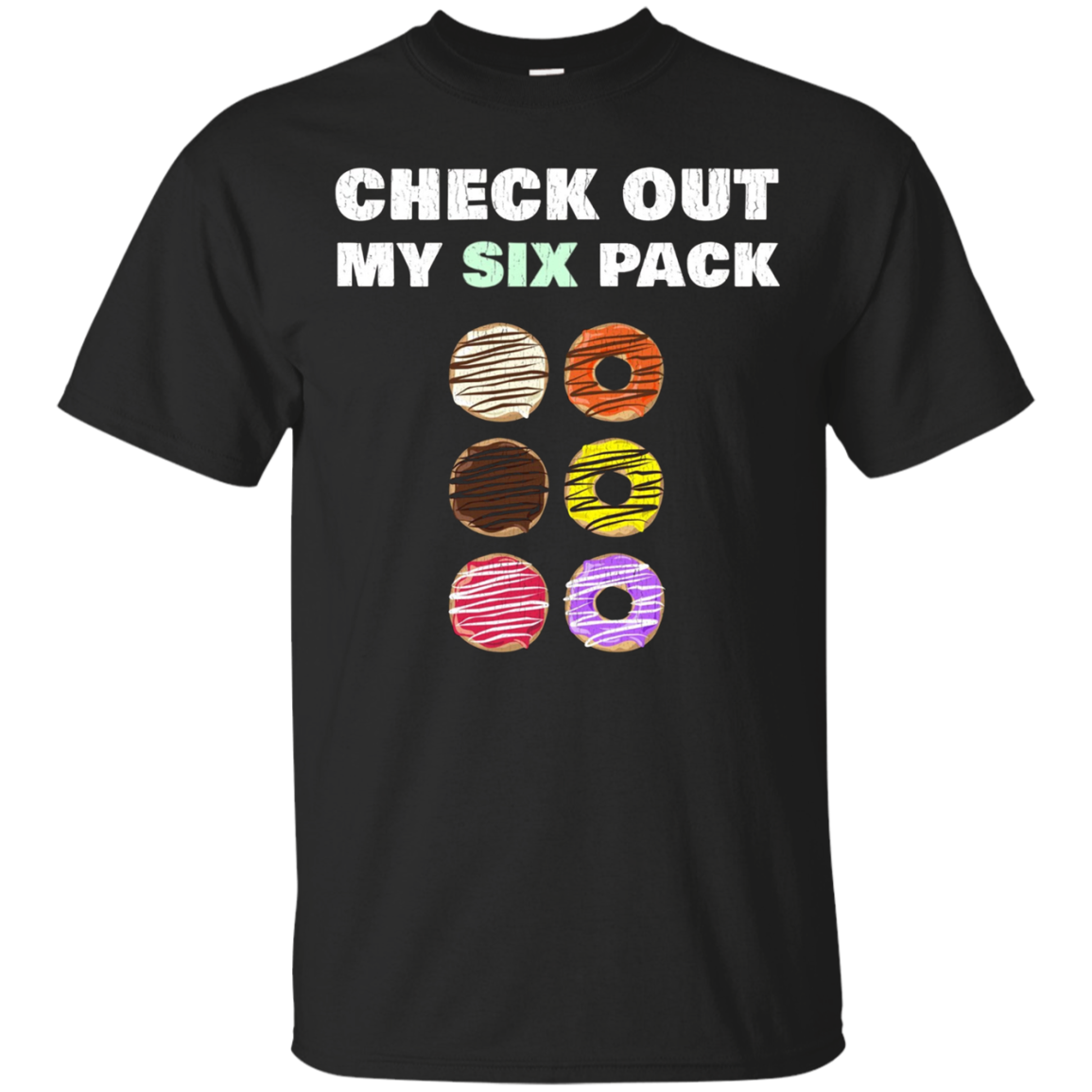 Check Out My Six Pack Funny Donut T-Shirt for Gym Workout