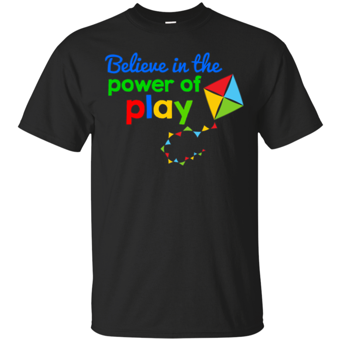 Believe in the Power of Play T-Shirt Play is Learning