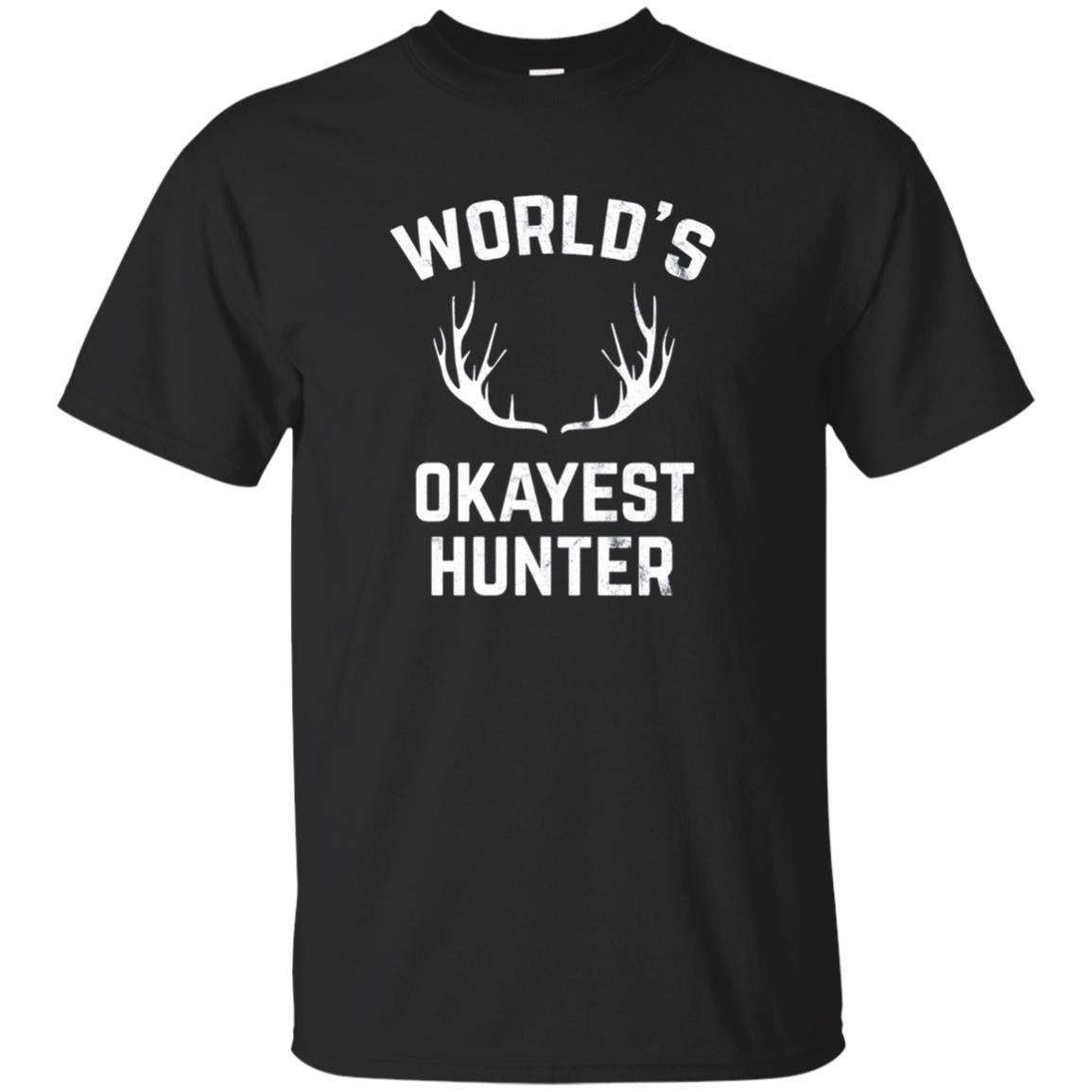 World's Okayest Hunter Funny Hunting Tshirt