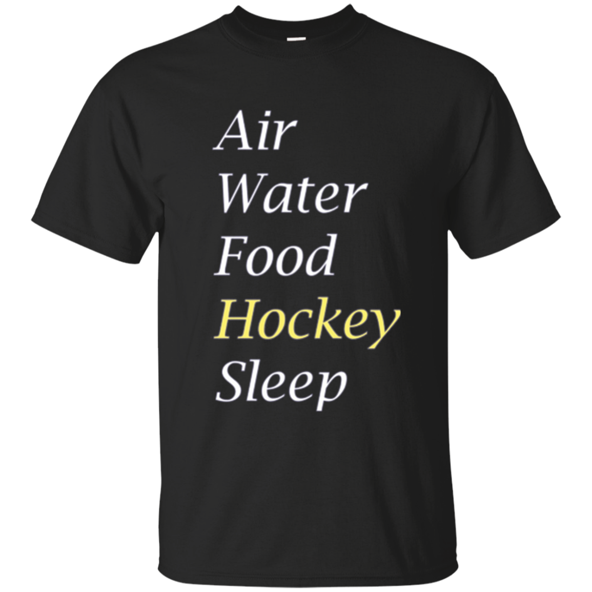Air Water Food Hockey Sleep T-Shirt
