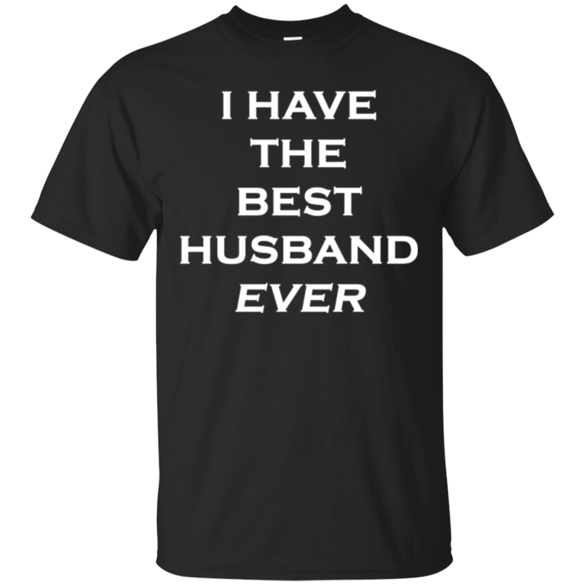 Fun Tshirt Who has The Best Husband?I HAVE THE BEST HUSBAND