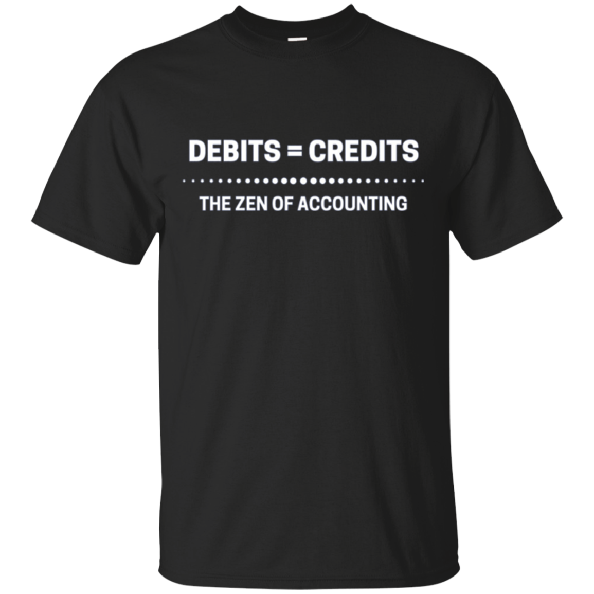 Funny Accountant Novelty Gift Shirt - The Zen Of Accounting