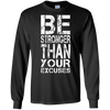 Image of Be Stronger Than Your Excuses Shirt