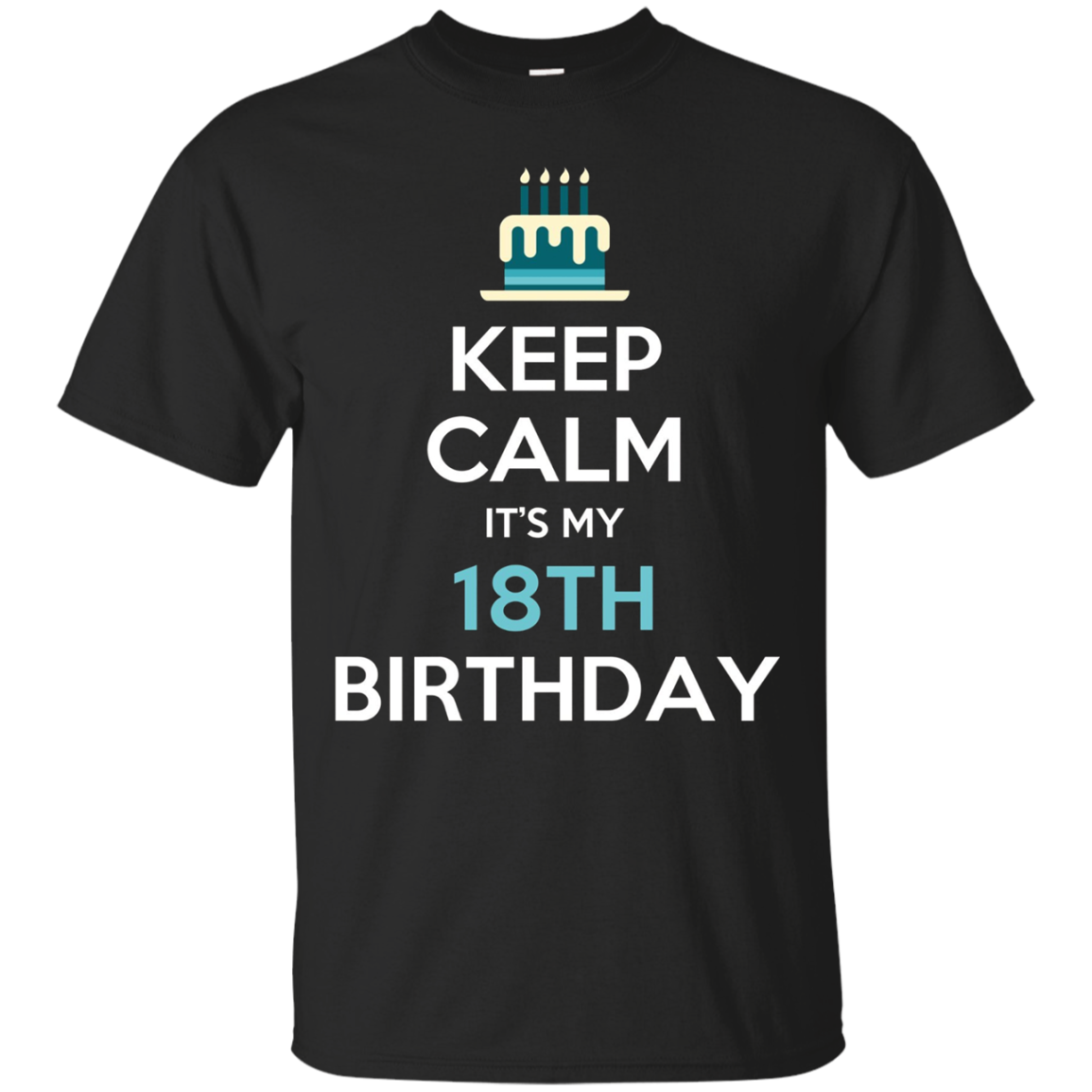 Keep Calm It's My 18th Birthday 18 Years Old T-Shirt