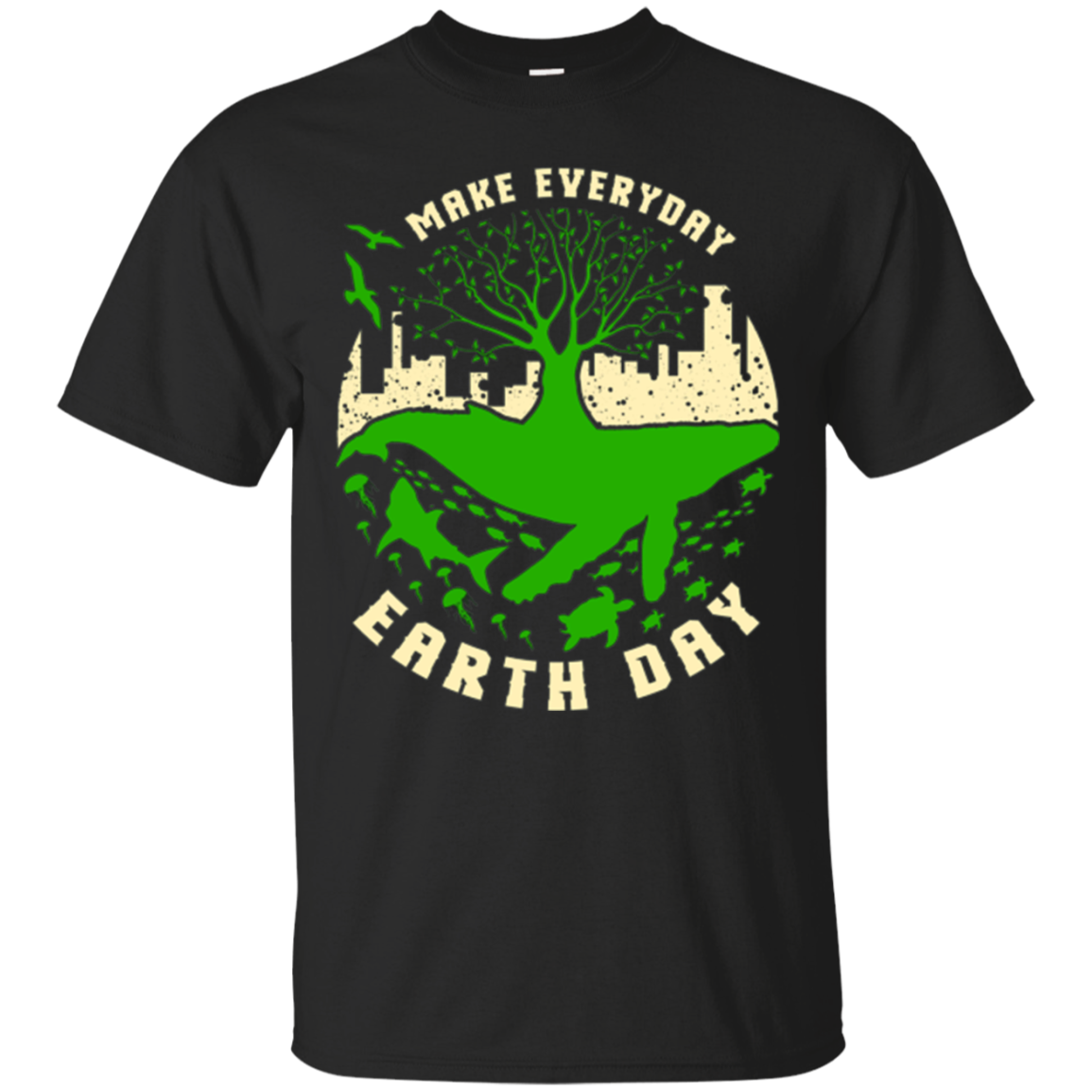 Make Everyday Earth Day - International Earth Day Shirt