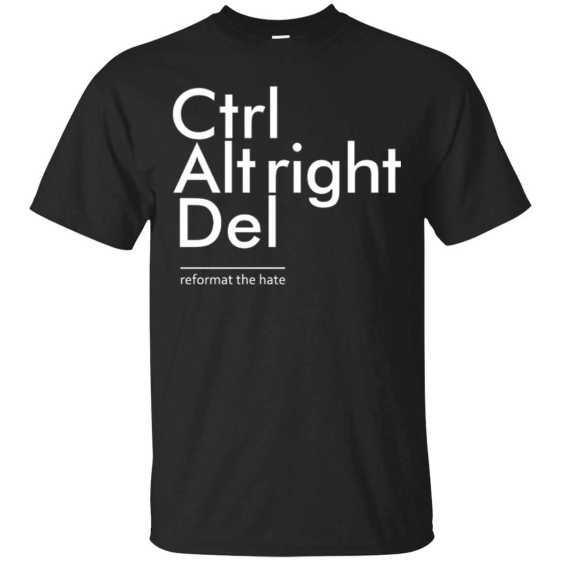 Reformat the Hate (Ctrl Alt Right Del): Equal Rights T-Shirt