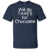 Image of Will Do Taxes for Chocolate Funny Accountant CPA T-Shirt