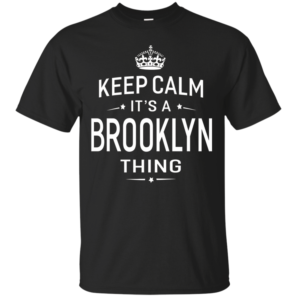 Keep Calm It's Brooklyn Thing Funny Gifts Name T-Shirt Women