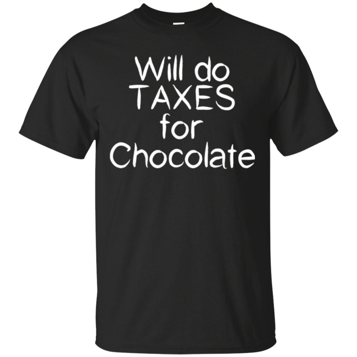 Will Do Taxes for Chocolate Funny Accountant CPA T-Shirt