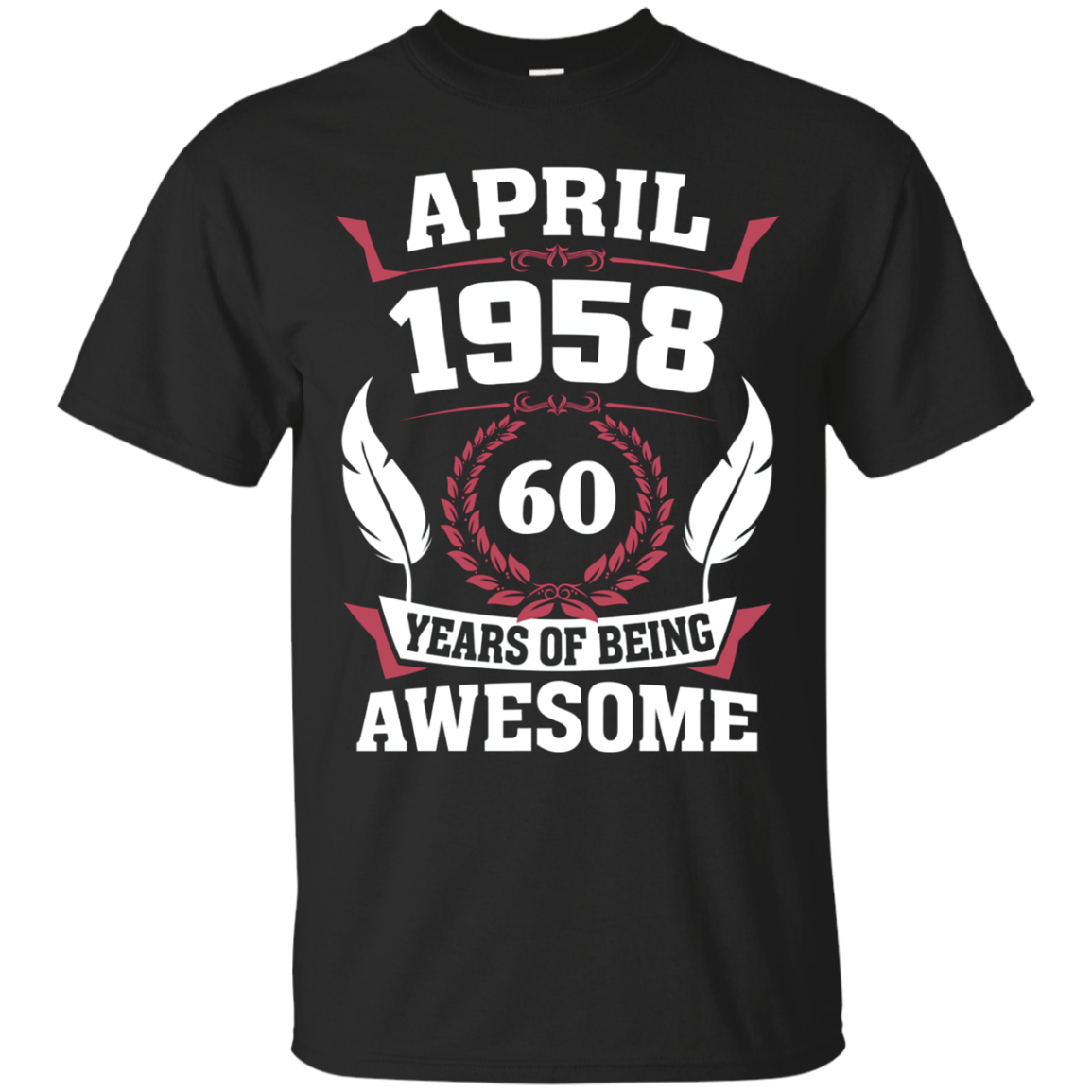 Birthday - April 1958 60 Years Of Being Awesome