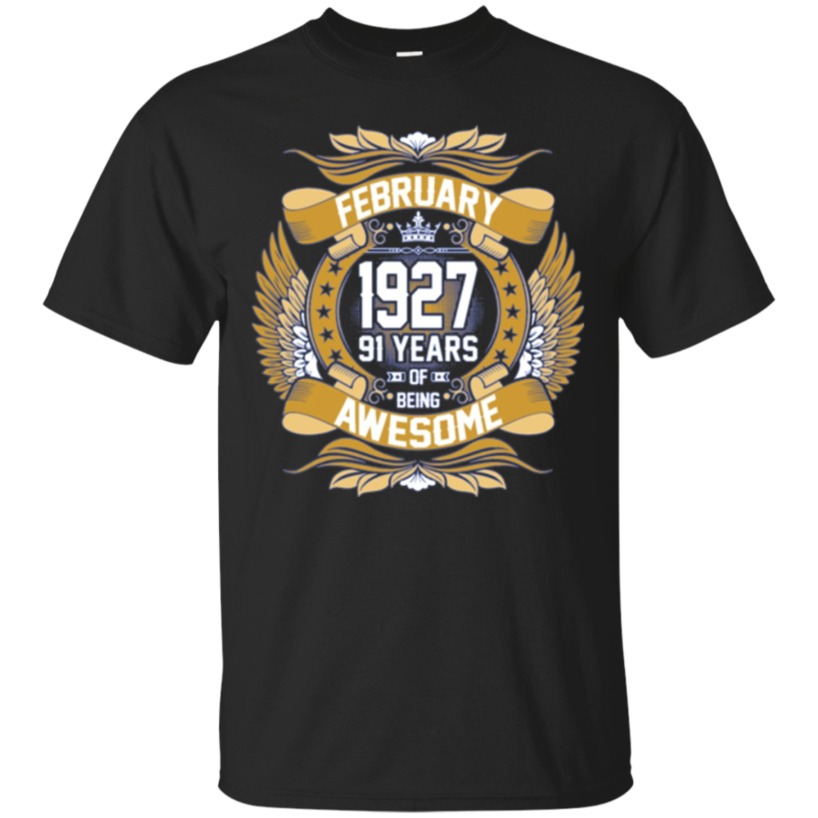 February 1927 91th Birthday 91 Years Old Gift T-Shirt