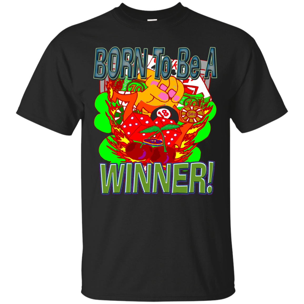 Funny Inspirational Born To Be Winner! Gambler T-Shirt
