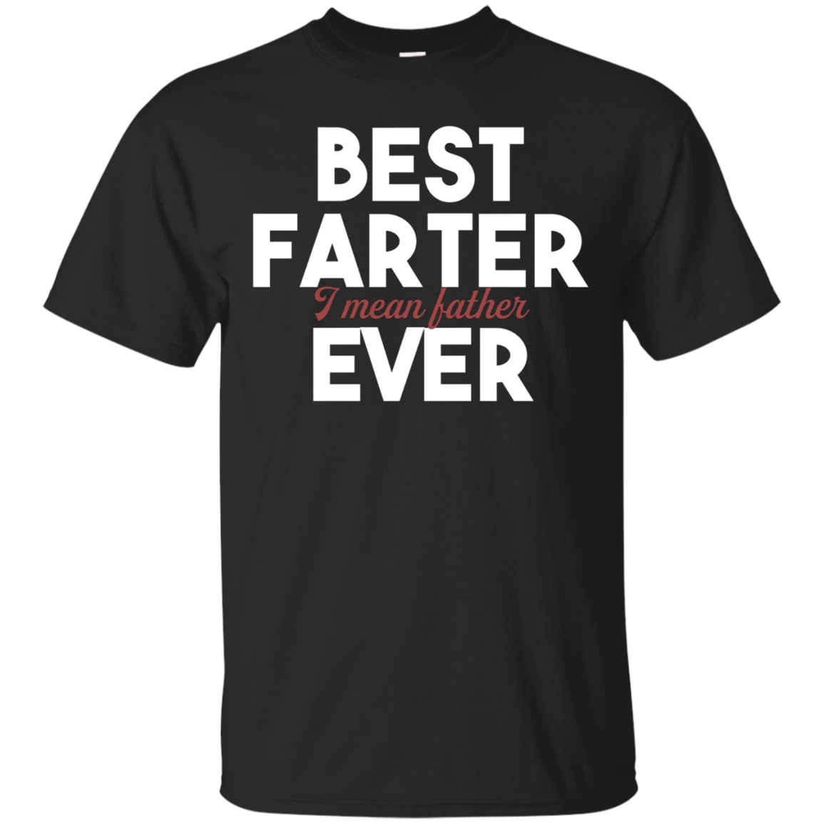 Best Farter Ever Best Father Ever Christmas Gift For Dad Fun