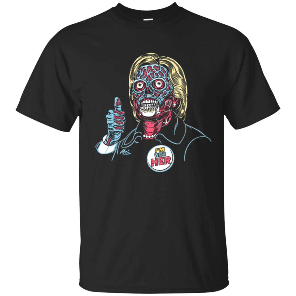 "Hillary Clinton ""They Live"" Alien - Anti-Hillary T-shirt"
