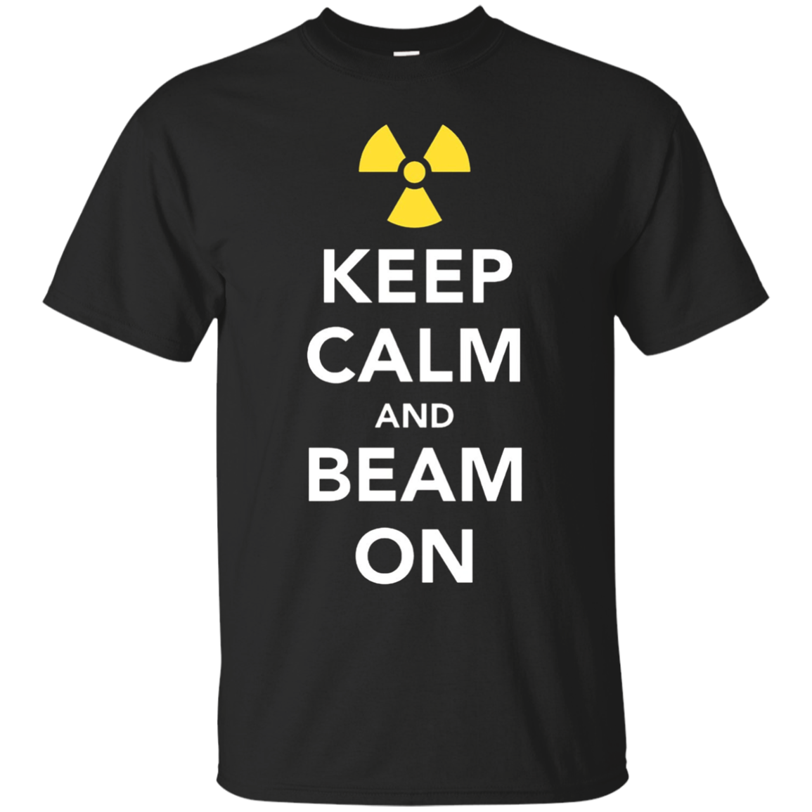 Funny Keep Calm and Beam On Radiation Therapy Tshirt