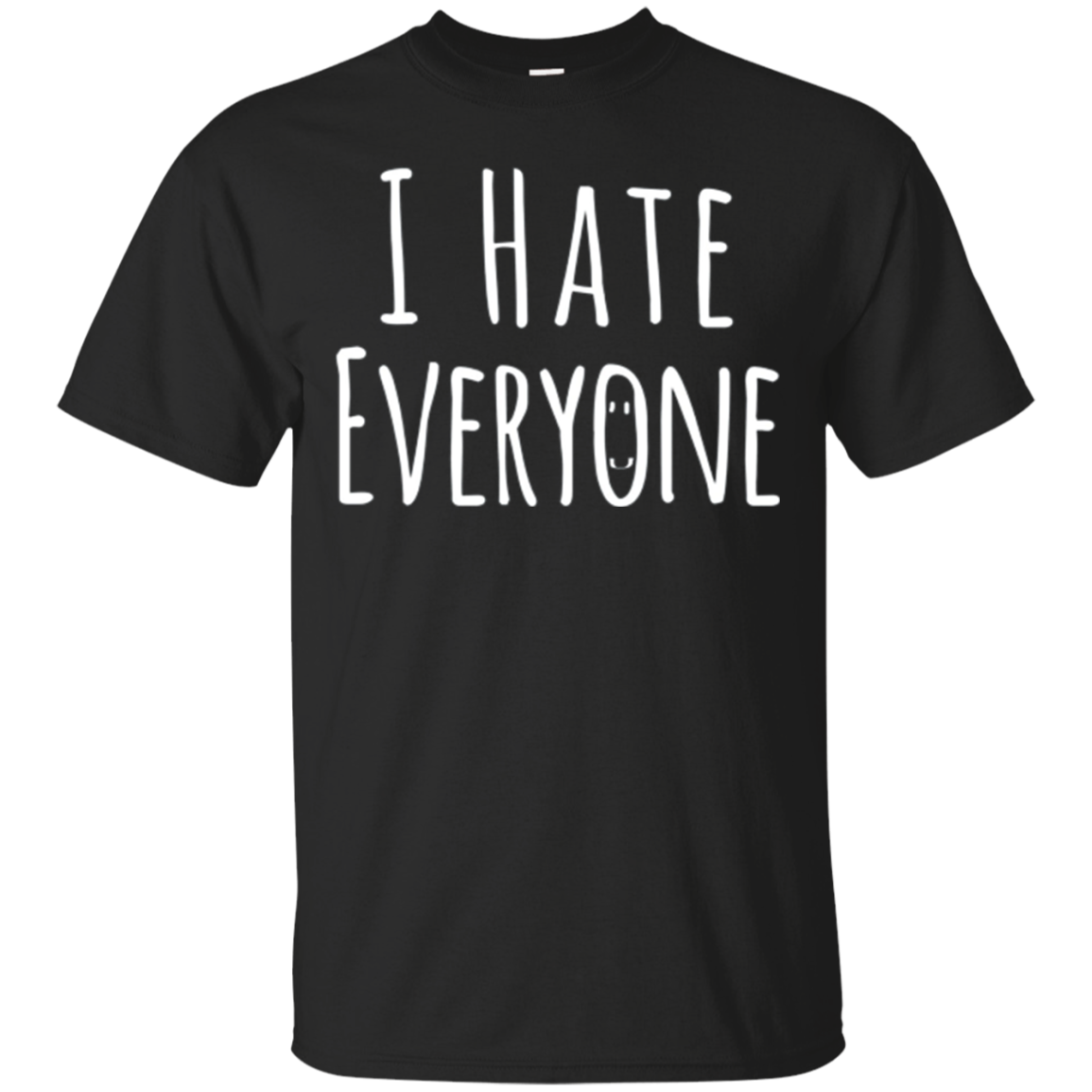 I Hate Everyone Shirt - Men | Women T Shirt