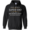 Image of May not be a Superhero but I'm a Microbiologist Funny Shirt