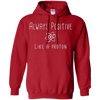 Image of Always Positive Like A Proton Science T-Shirt