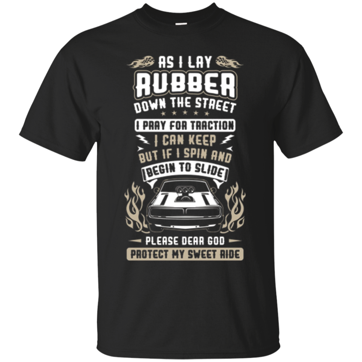 Funny Race Car T-shirt Gift As I Lay Rubber Down The Street