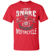 Image of I Dont Snore I Dream Im A Motorcycle Shirt Biker Dad Father