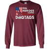 Image of Real Heroes Don't Wear Capes, They Wear Dogtags T-shirt