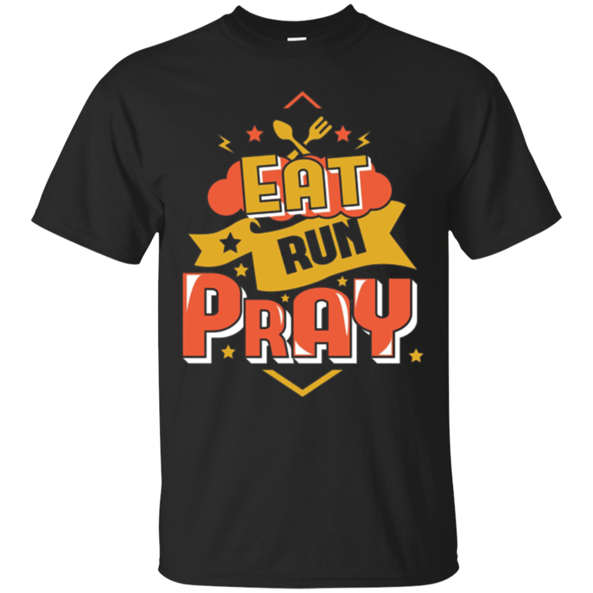Eat, Run, Pray Faith Hope Spiritual Hobby T-Shirt