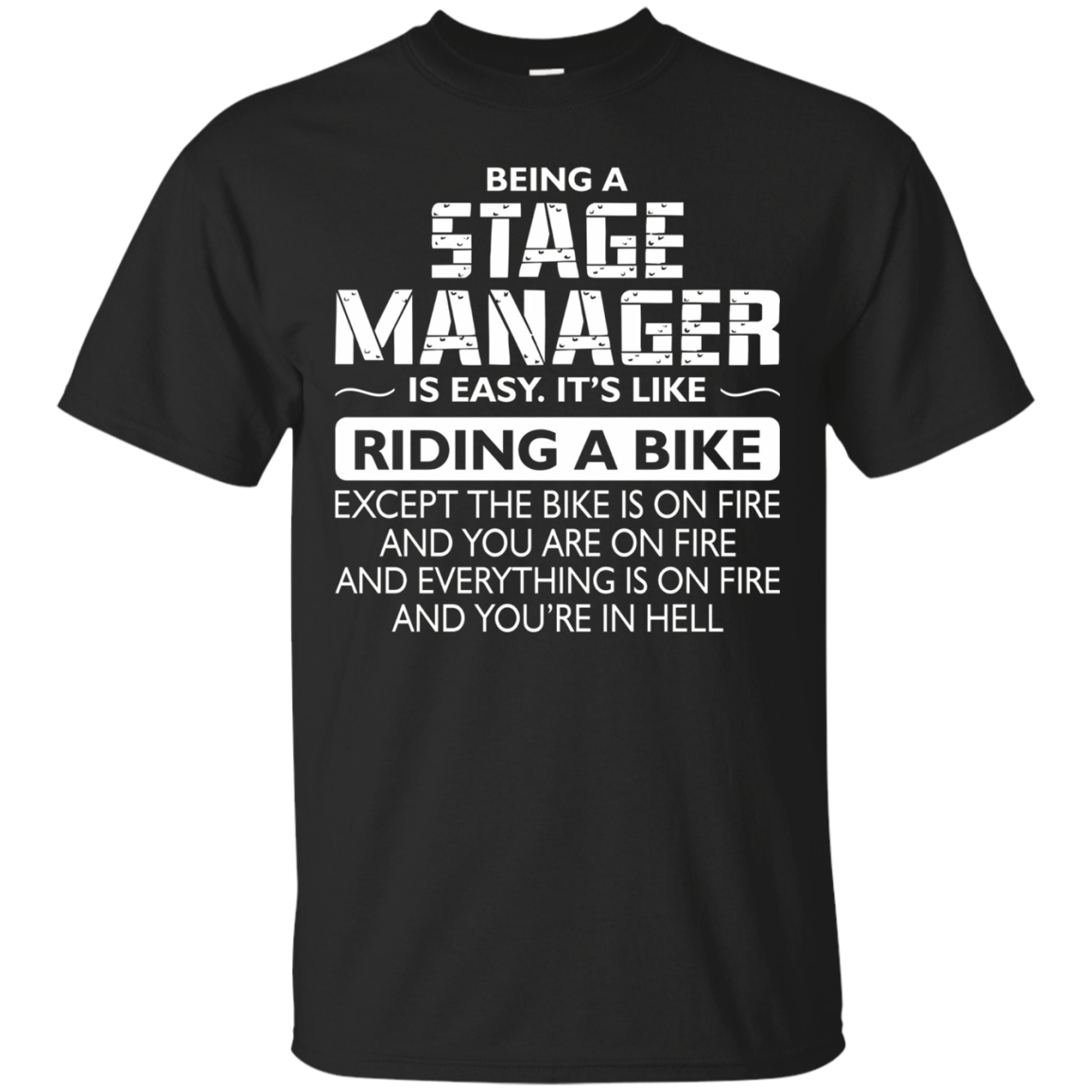 Being A Stage Manager Like The Bike Is On Fire TShirt