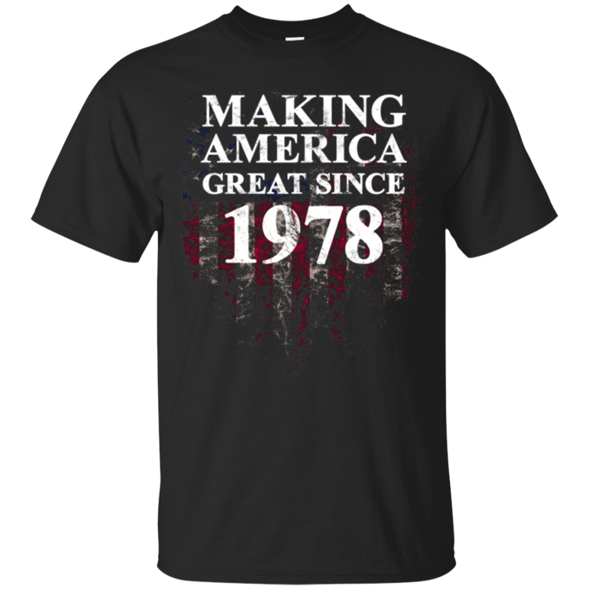 Making America Great Since 1978 T-Shirt 40th Birthday Gift