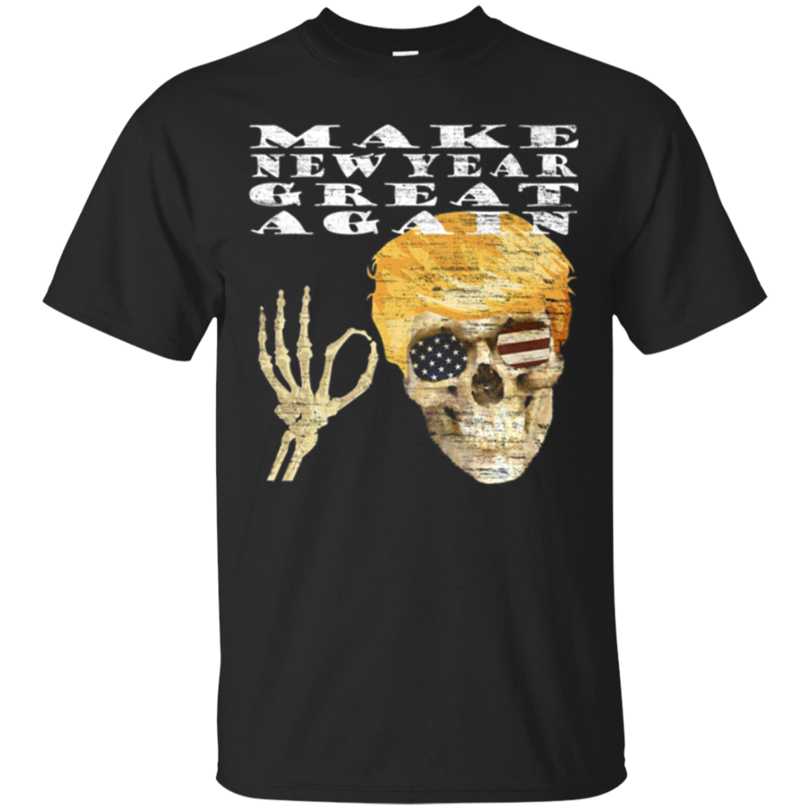 Cool Make New Year Great Again Trump Skull T-Shirt