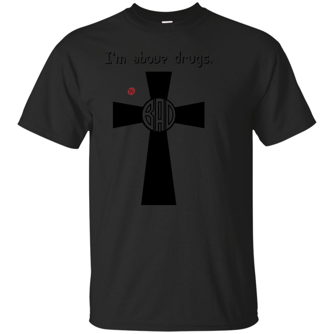 Be Above Drugs Cross Tee, Drug Prevention Clothing